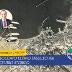 Cagliari * Angius, sbloccato l'ultimo tassello per il centro storico